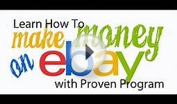 Learn How To Make Money Online on Ebay with Proven Program