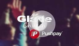 Learn More About Pushpay Online Giving at The Glade Church