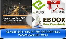 Learning ArcGIS Geodatabase eBook