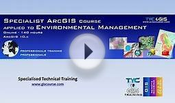 Specialist ArcGIS 10.x Course applied to Environmental