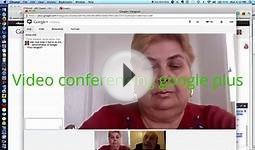 Video conferencing google plus